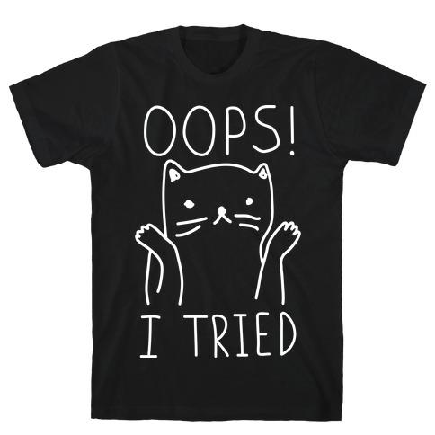 Oops I Tried Cat T-Shirt