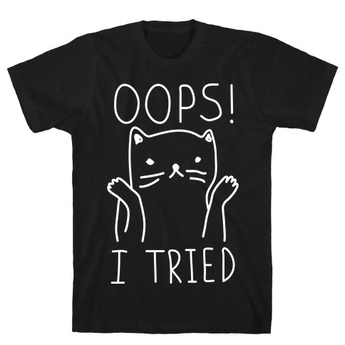 Oops I Tried Cat Mens T-Shirt