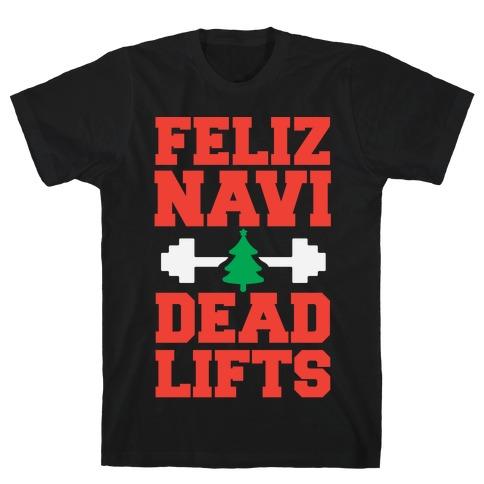 Feliz Navi Dead Lifts Mens T-Shirt