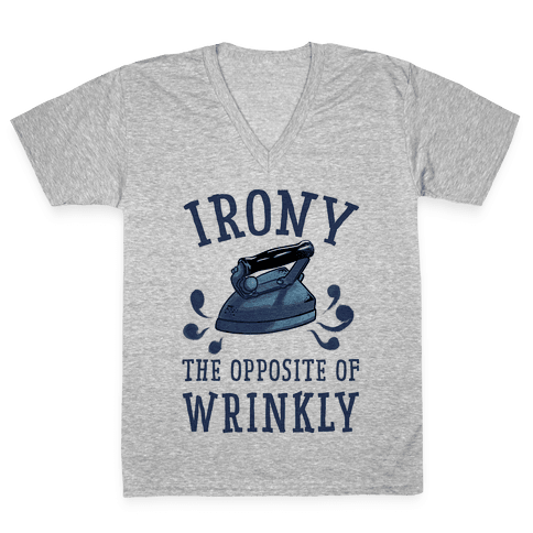 Irony, the Opposite of Wrinkly V-Neck Tee Shirt