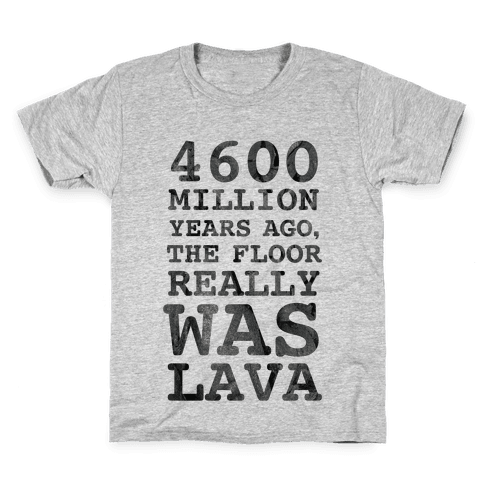 The Floor Really Was Lava Kids T-Shirt