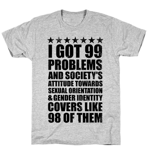 99 Problems (LGBT+) Stars T-Shirt