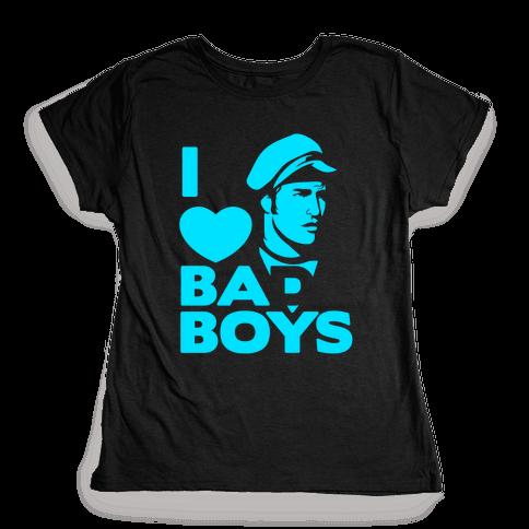 I Love Bad Boys Womens T-Shirt