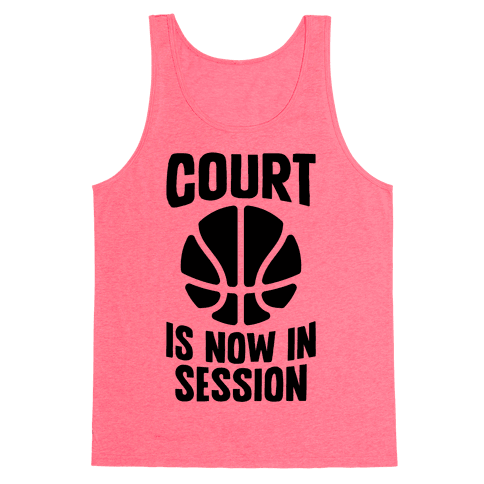 Court Is Now In Session Tank Top