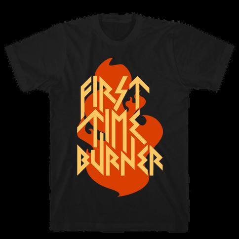 First Time Burner (dark) Mens T-Shirt
