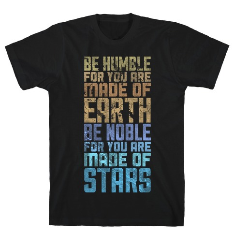 Be Humble Be Noble Mens T-Shirt
