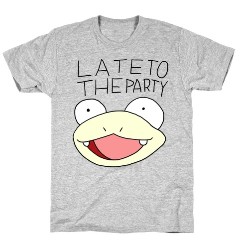 Late To The Party Mens T-Shirt