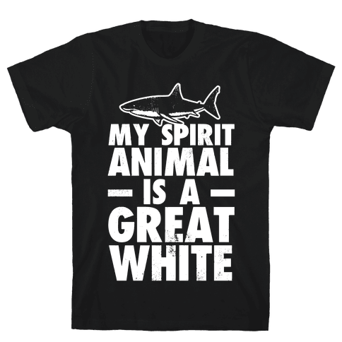 My Spirit Animal is a Great White Mens T-Shirt