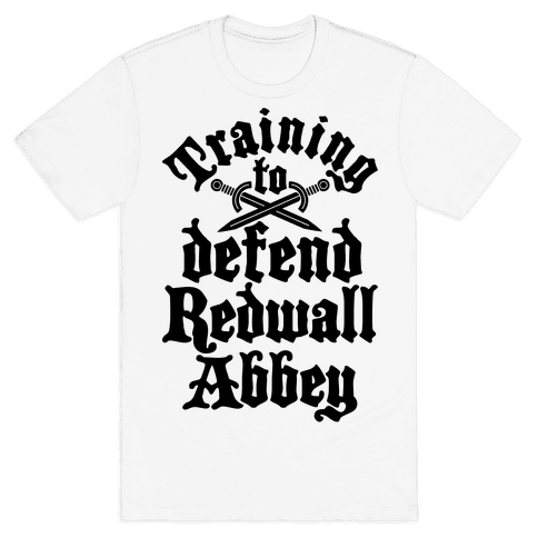 Training To Defend Redwall Abbey Mens T-Shirt