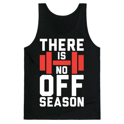 There Is No Off Season Tank Top