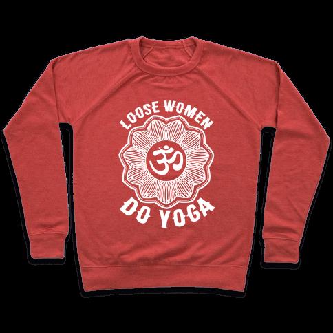 Loose Women Do Yoga Pullover