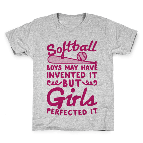 Softball Was Perfected By Girls Kids T-Shirt