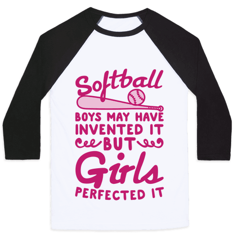 Softball Was Perfected By Girls Baseball Tee