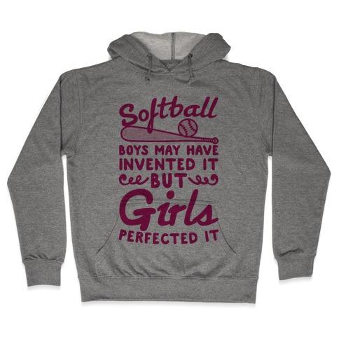 Softball Was Perfected By Girls Hooded Sweatshirt