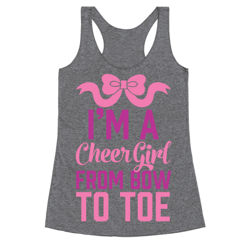 I'm A Cheer Girl From Bow To Toe Racerback Tank Top