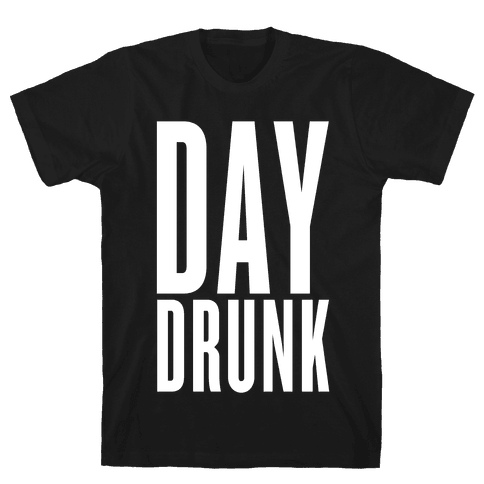 Day Drunk Mens T-Shirt