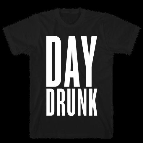 Day Drunk Mens T-Shirt