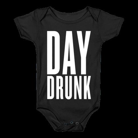 Day Drunk Baby Onesy