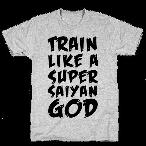Train Like a Super Saiyan God Mens T-Shirt