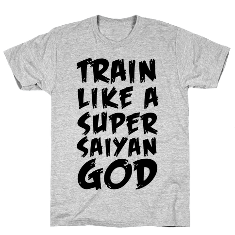 Train Like a Super Saiyan God Mens T-Shirt
