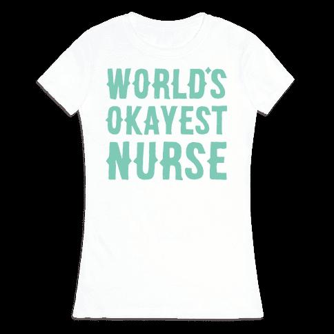 World's Okayest Nurse Womens T-Shirt