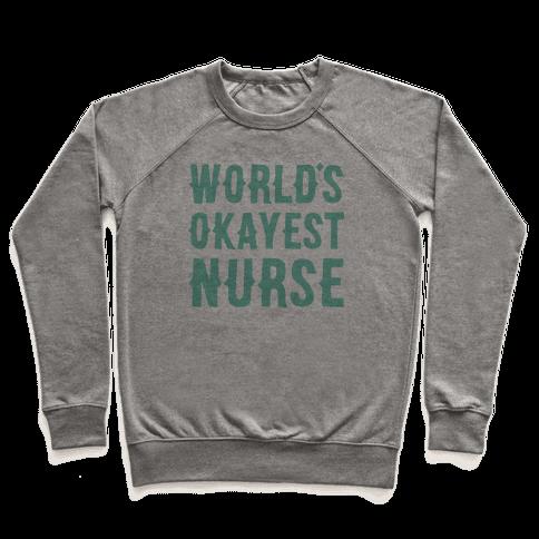 World's Okayest Nurse Pullover