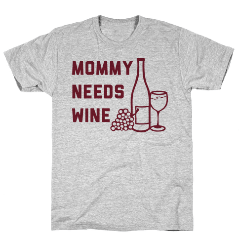 Mommy Needs Wine Mens T-Shirt