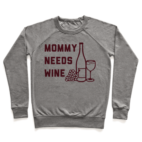 Mommy Needs Wine Pullover