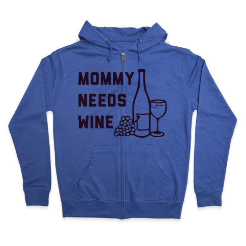 Mommy Needs Wine Zip Hoodie