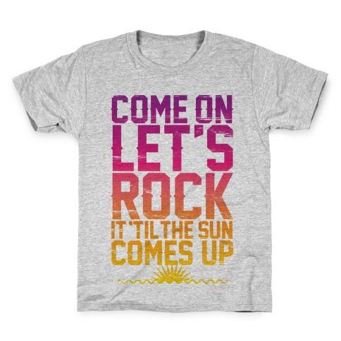 Come On Let's Rock It Kids T-Shirt