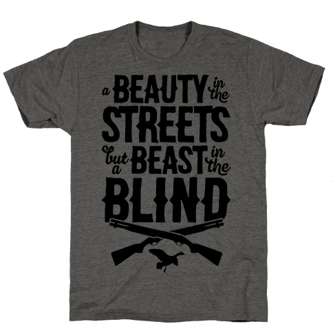 A Beauty In The Streets But A Beast In The Blind Mens T-Shirt