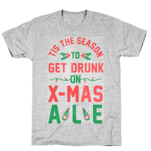 Tis the Season (X-Mas Ale Edition) T-Shirt