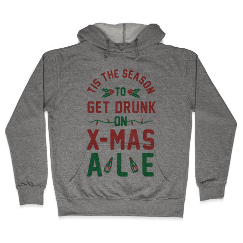 Tis the Season (X-Mas Ale Edition) Hooded Sweatshirt