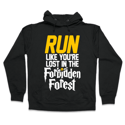 Run Like You're Lost In The Forbidden Forest Hooded Sweatshirt
