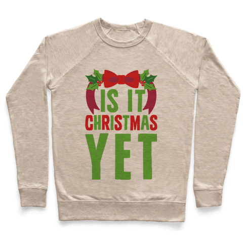 Is It Christmas Yet? Pullover