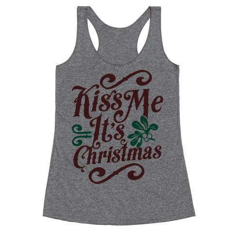 Kiss Me it's Christmas Racerback Tank Top