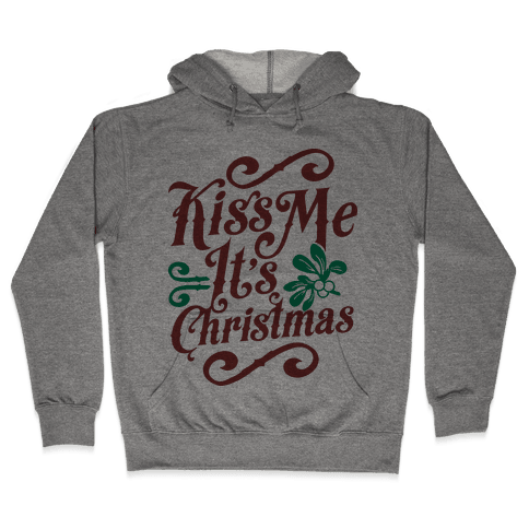 Kiss Me it's Christmas Hooded Sweatshirt