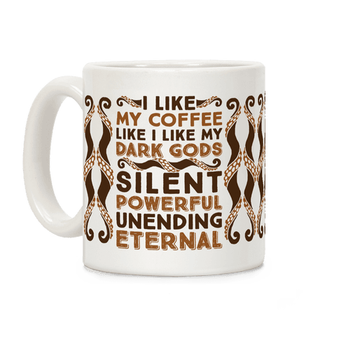 I Like My Coffee Like I Like My Dark Gods Coffee Mug