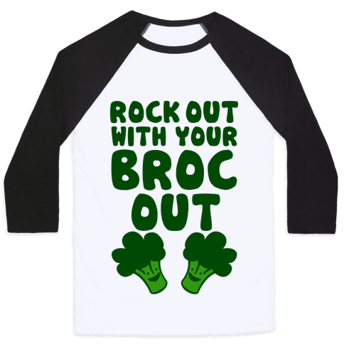 Rock Out With Your Broc Out Baseball Tee