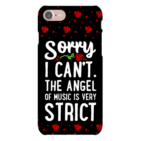 Sorry I Can't. The Angel of Music is Very Strict Phone Case