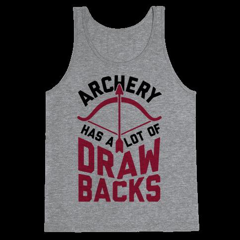 Archery Has A Lot Of Drawbacks Tank Top