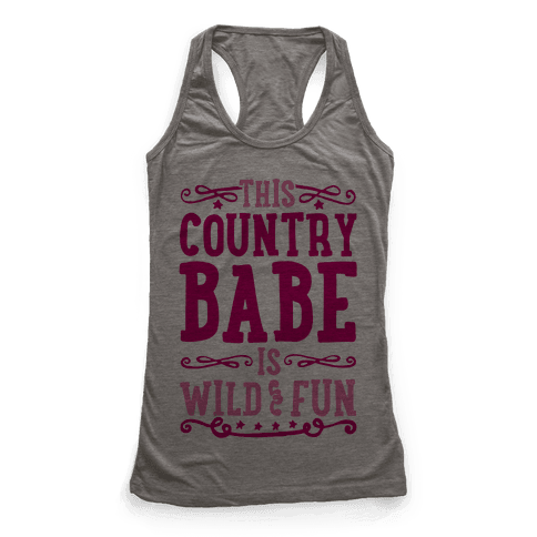 This Country Babe Is Wild and Fun Racerback Tank Top