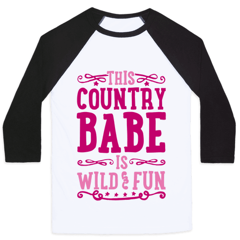 This Country Babe Is Wild and Fun Baseball Tee