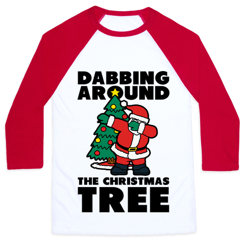 Dabbing Around the Christmas Tree Baseball Tee