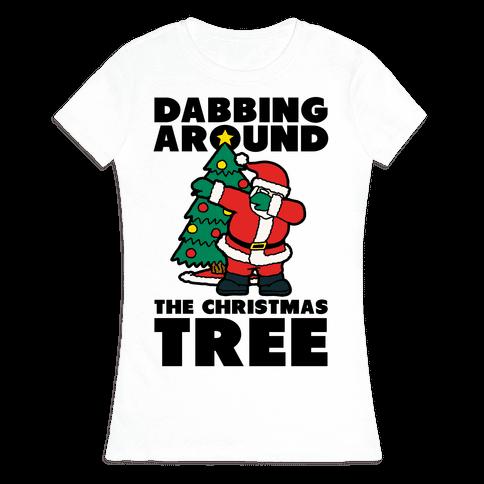 Dabbing Around the Christmas Tree Womens T-Shirt