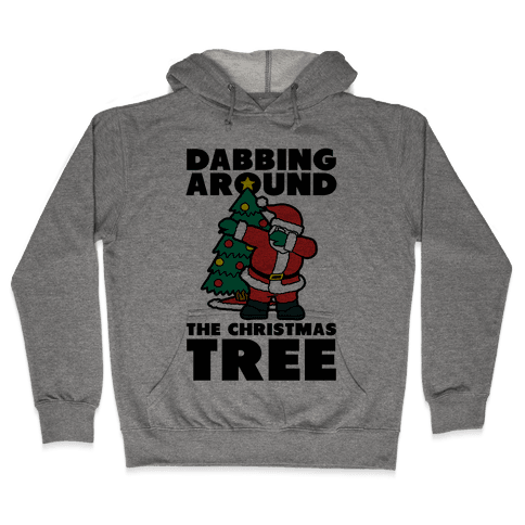 Dabbing Around the Christmas Tree Hooded Sweatshirt