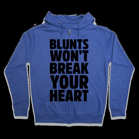 Blunts Won't Break Your Heart Zip Hoodie