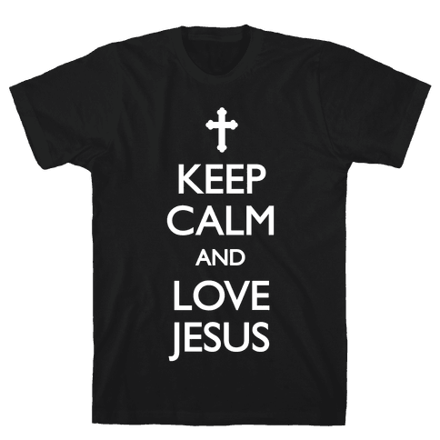 Keep Calm And Love Jesus Mens T-Shirt