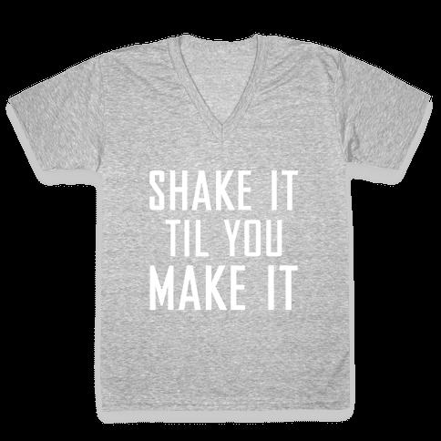 Shake it Til You Make it V-Neck Tee Shirt