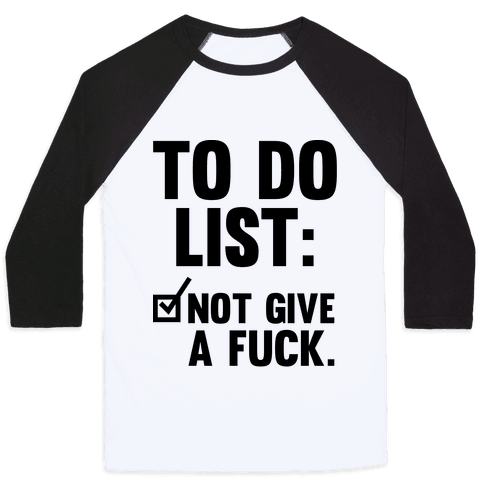 To Do List Not Give a F*** Baseball Tee